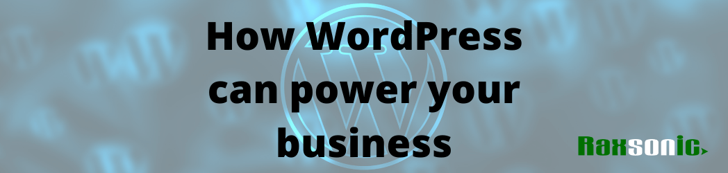 9 reasons to choose WordPress to power your business